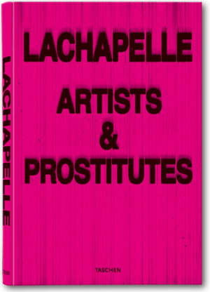 David LaChapelle -- Artists and Prostitutes
